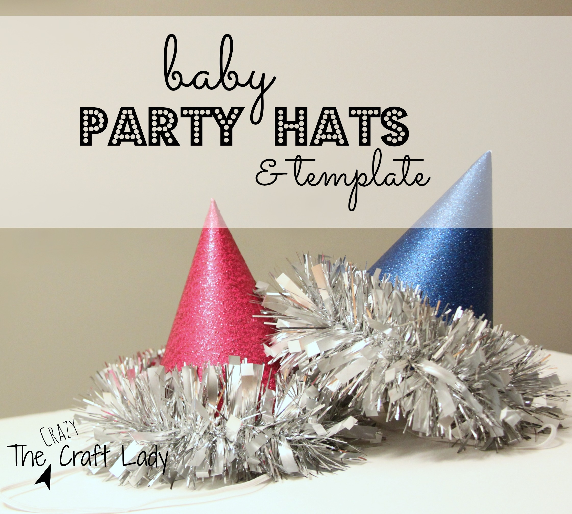 Baby Party Hats And Free Printable Template - The Crazy Craft Lady - Free Printable Birthday Hat Template