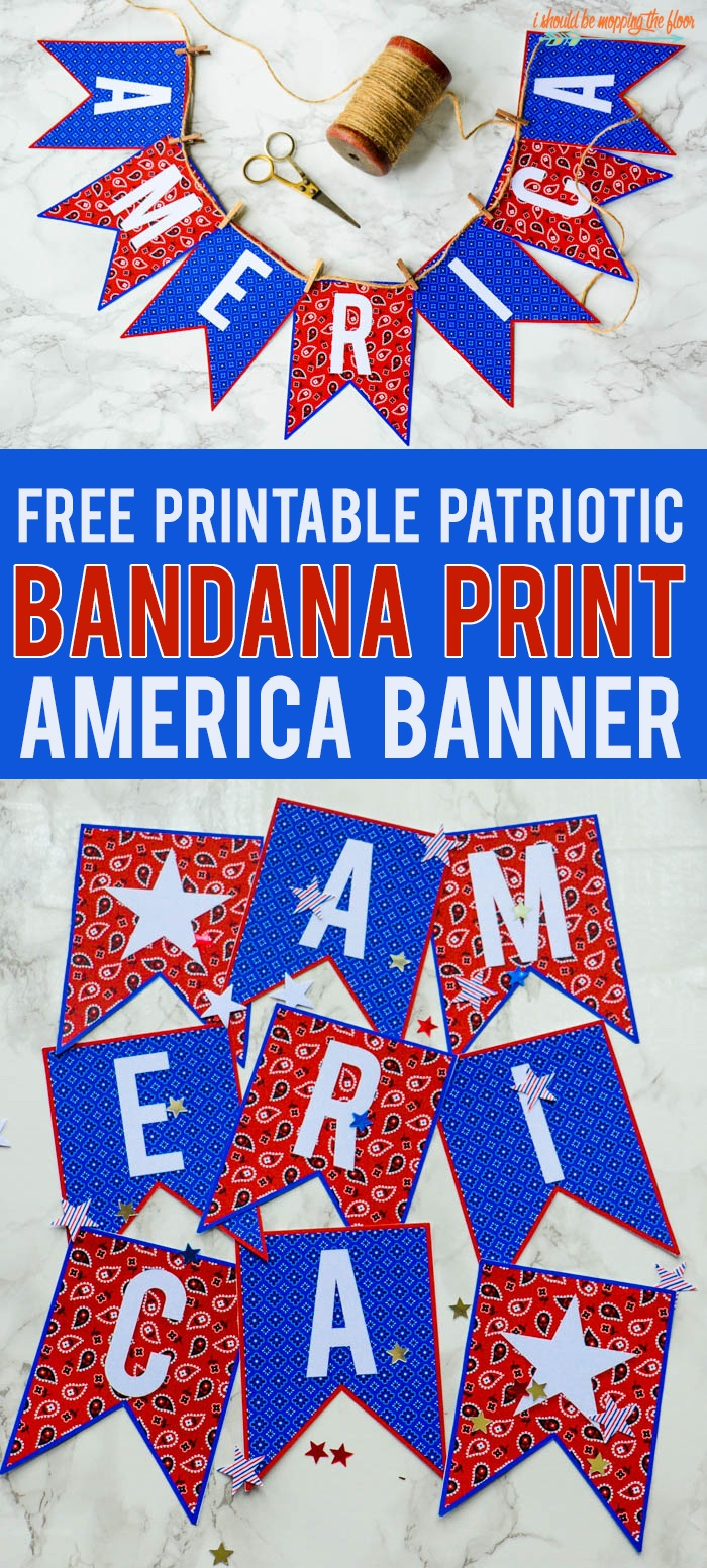 Free Fourth Of July Printable Banner |I Should Be Mopping The Floor - Free Printable Patriotic Banner