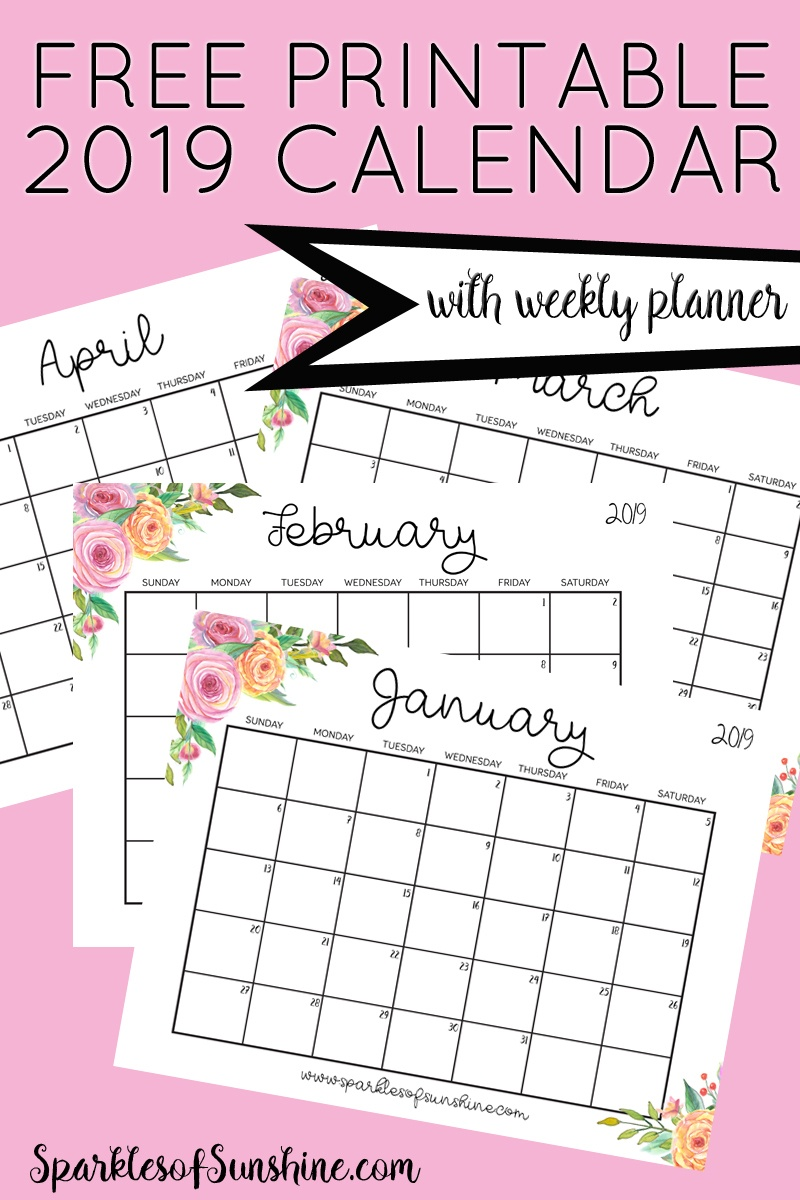 Free Printable 2019 Calendar With Weekly Planner - Sparkles Of Sunshine - Free Printables 2019