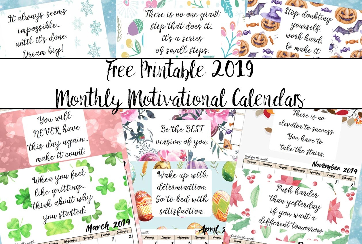 Free Printable 2019 Monthly Motivational Calendars - Free Printables 2019
