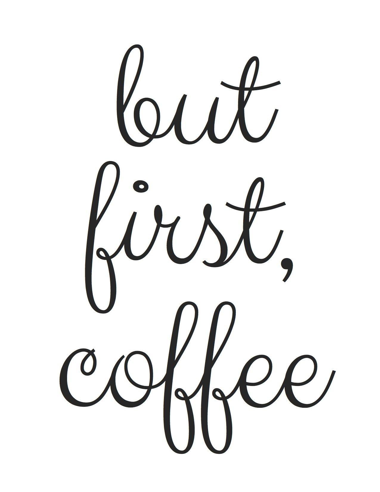 Free Printable! But First, Coffee | Random Fun Things | Coffee - Free Printable Quote Stencils