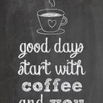 "Free Printable For Coffee Lovers: ""good Days Start With Coffee And   Free Coffee Coupons Printable"