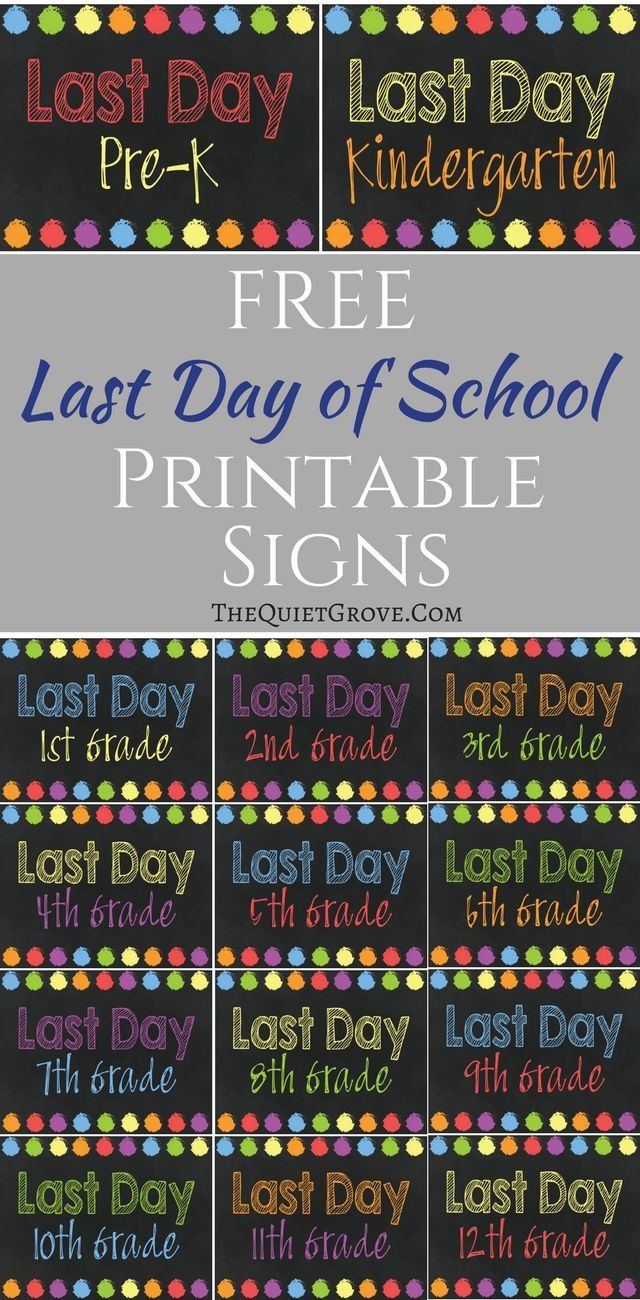 Free Printable Last Day Of School Signs! | Free Printables | School - Free End Of School Year Printables