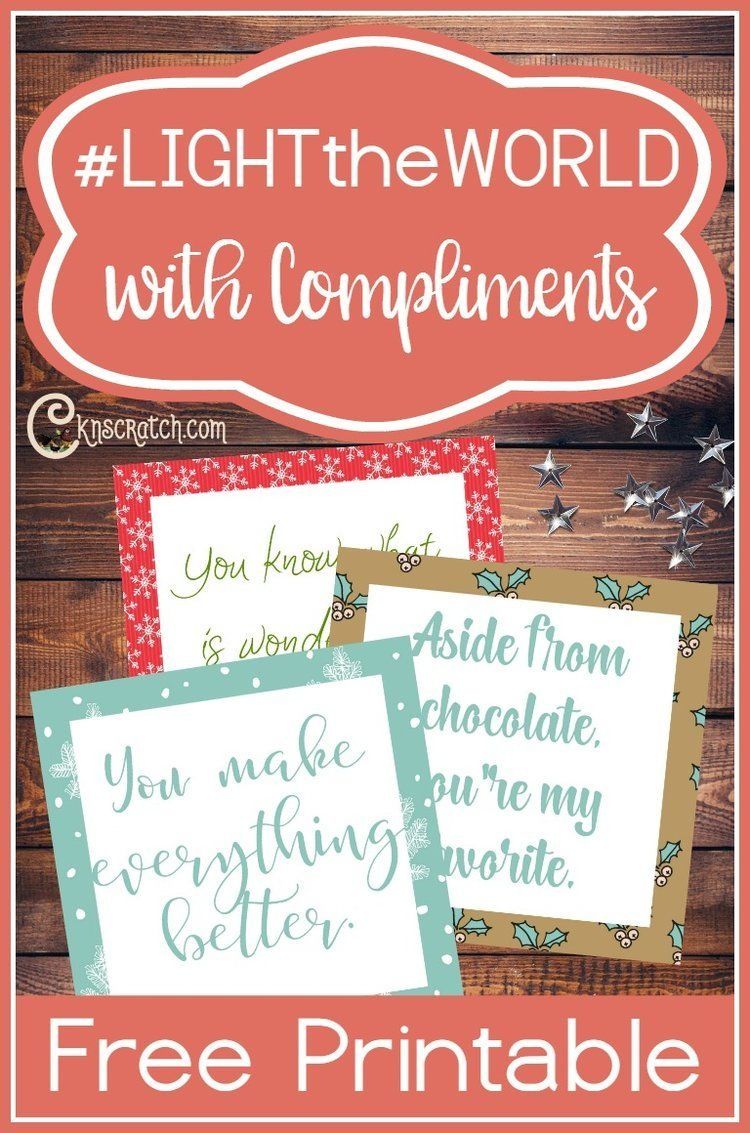 Lighttheworld With Compliments | #lighttheworld Service Ideas - Free Printable Compliment Cards