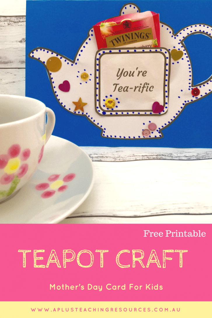 Mothers Day Teapot Card {Free Template} A Plus Teaching Resources - Free Printable Teacup Template