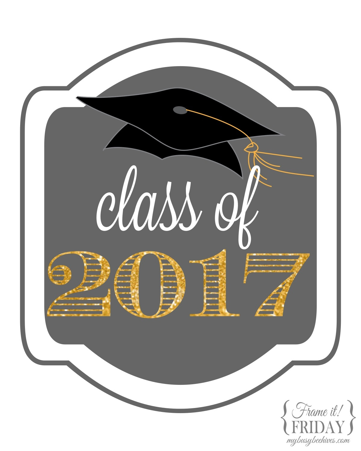 My Busy Beehives: Graduation Printables {Frame It! Friday} - Free Graduation Printables 2017