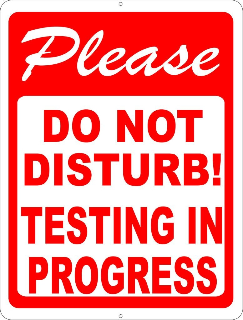 Please Do Not Disturb Testing In Progress Sign | Test Signs | Signs - Free Printable Testing Signs