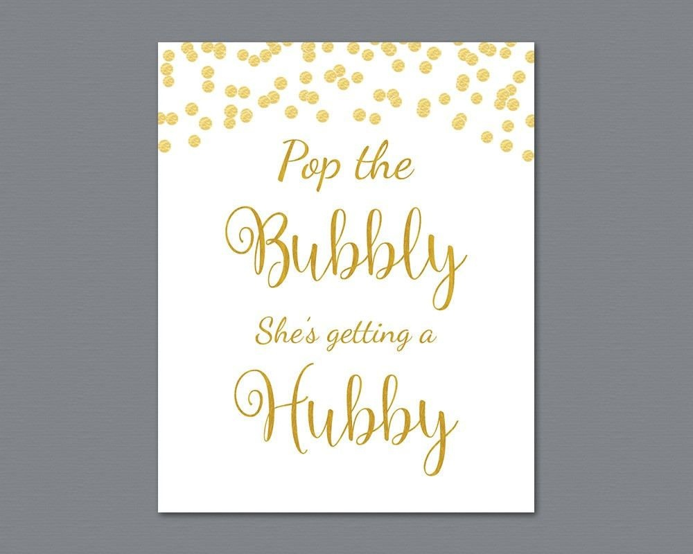 Pop The Bubbly She's Getting A Hubby Sign, Gold Confetti Bridal - Pop The Bubbly She's Getting A Hubby Free Printable