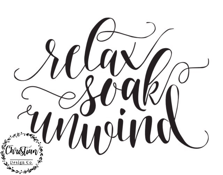 Relax Soak Unwind Relax Soak Unwind Sign Bathroom Wall Decor Black - Relax Soak Unwind Free Printable
