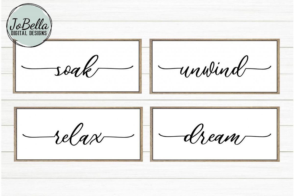 Soak Unwind Relax Dream Bathroom Svg And Printable Designs - Relax Soak Unwind Free Printable