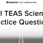 Teas Science Practice Test (Updated 2019)   Free Printable Teas Practice Test