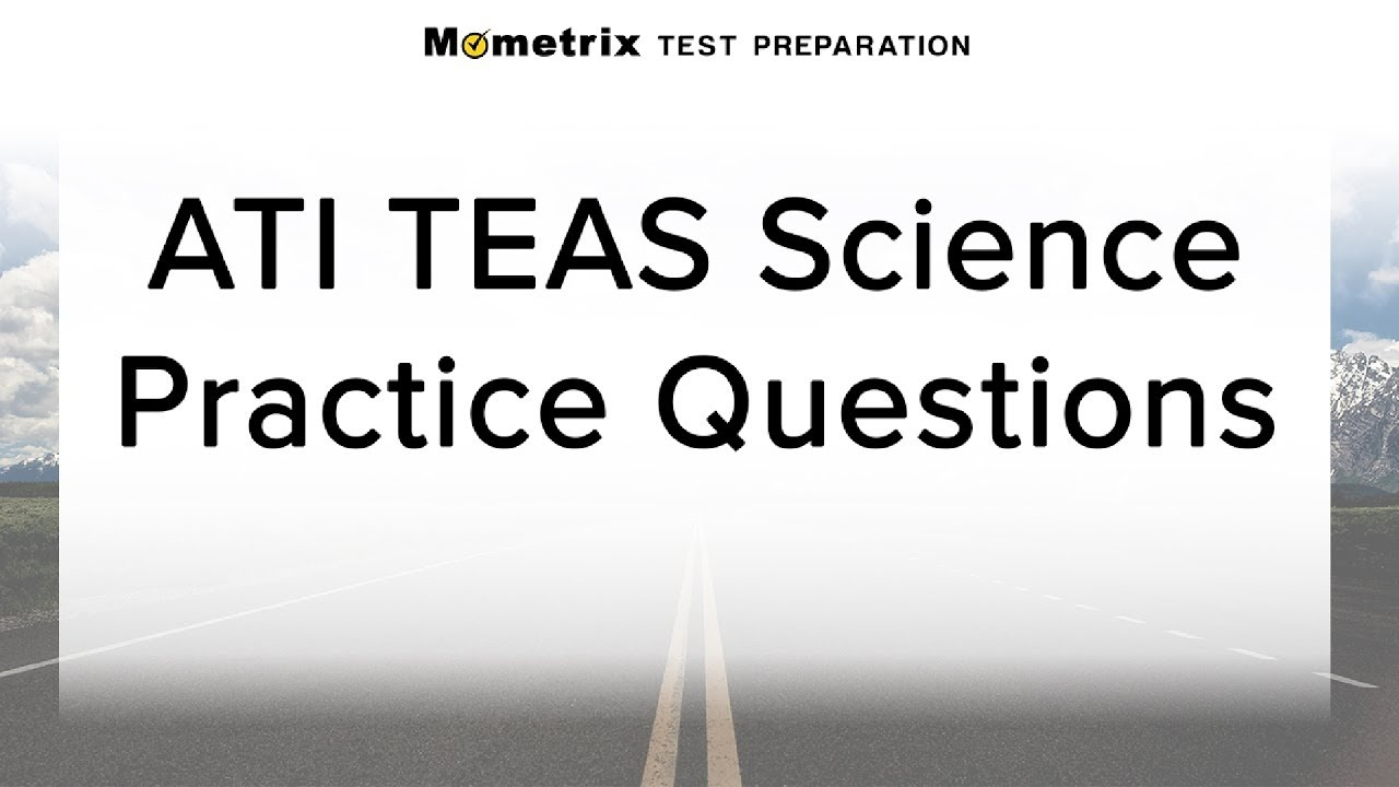 Teas Science Practice Test (Updated 2019) - Free Printable Teas Practice Test