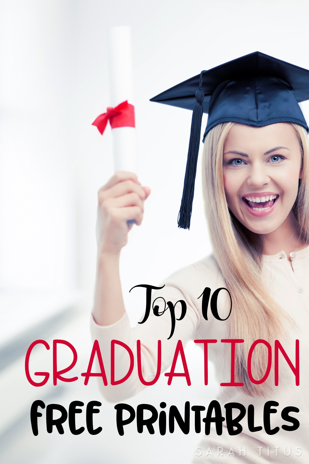 Top 10 Graduation Free Printables - Sarah Titus - Free Printable Graduation Signs