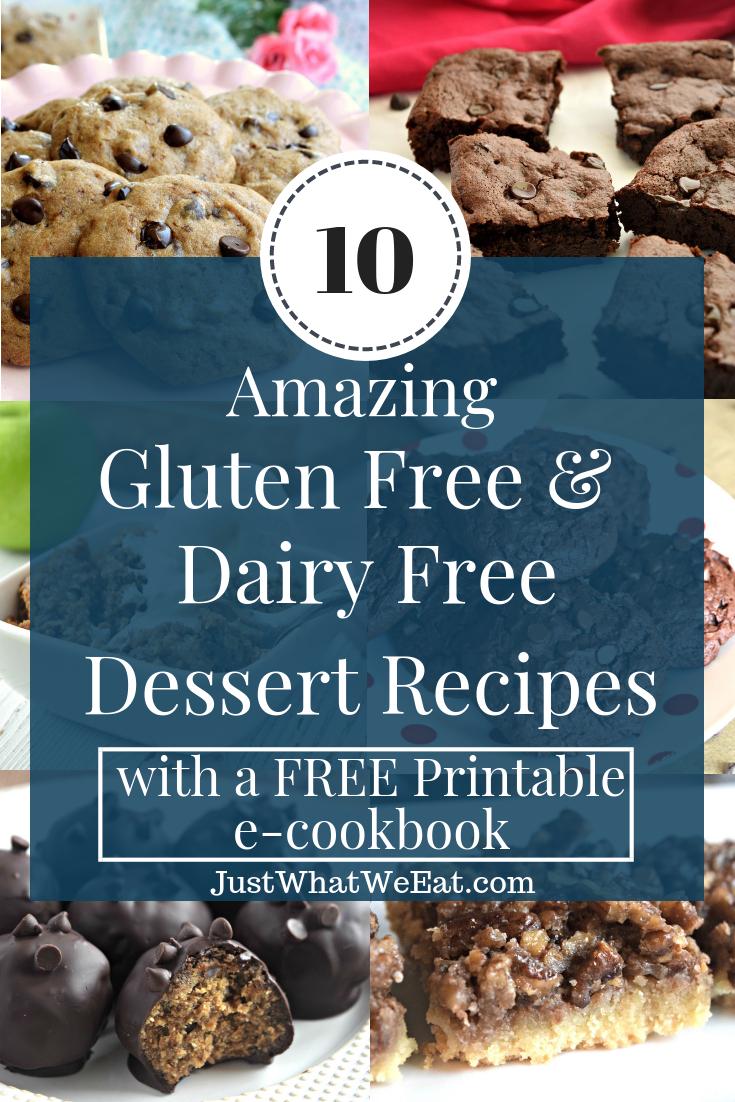 10 Amazing Gluten Free & Dairy Free Dessert Recipes - Just What We Eat - Free Printable Dessert Recipes