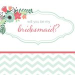 19 Free, Printable Will You Be My Bridesmaid? Cards   Will You Be My Bridesmaid Free Printable