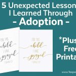5 Unexpected Things I Learned Through Adoption (+ A Free Printable   For This Child We Have Prayed Free Printable