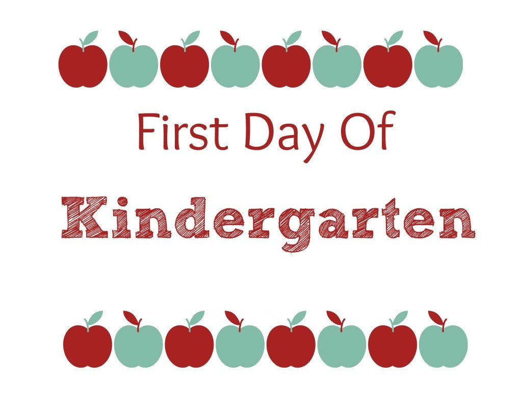 First Day Of School {Free} Printables - First Day Of Kindergarten Free Printables