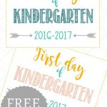 First Day Of School Signs: Free Printables *pre School  12Th Grade   First Day Of Kindergarten Sign Free Printable