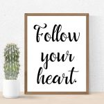Follow Your Heart' Printable Wall Art Poster | Motivational Quotes   Free Printable Typography Posters