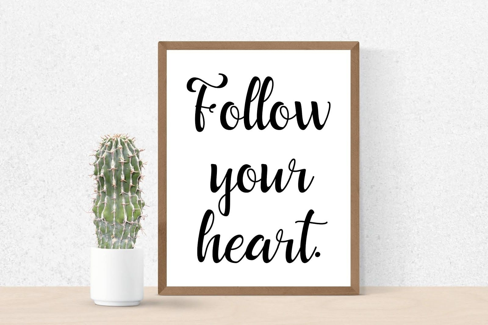 Follow Your Heart' Printable Wall Art Poster | Motivational Quotes - Free Printable Typography Posters