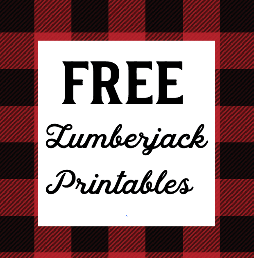 Free 1St Year Lumberjack Party Printables | Caden's Birthday - Lumberjack Printables Free