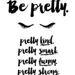 "Free Printable 5X7 Quote ""be Pretty"" #socialcirclecards | Livia   Free Printable Bathroom Quotes"