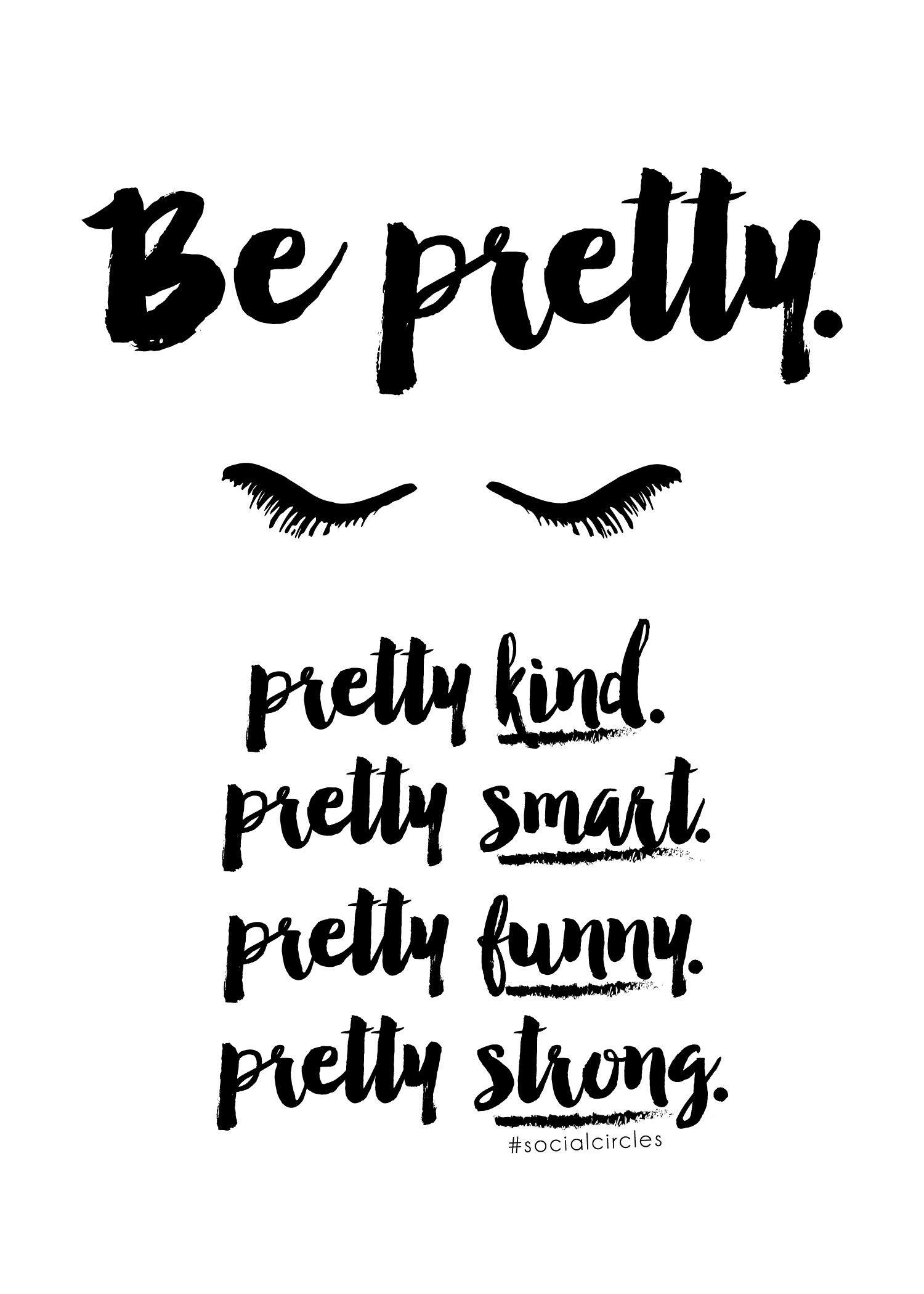 "Free Printable 5X7 Quote ""be Pretty"" #socialcirclecards | Livia - Free Printable Bathroom Quotes"