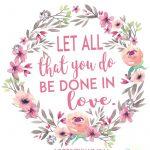 Free Printable Bible Verse 1 Corinthians 16:14 Let All That You Do   Free Printable Bible Verses