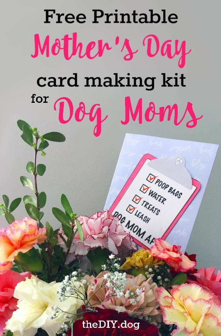 Free Printable Dog Mom Mother's Day Card Making Kits | Diy Recipes - Free Printable Mothers Day Card From Dog