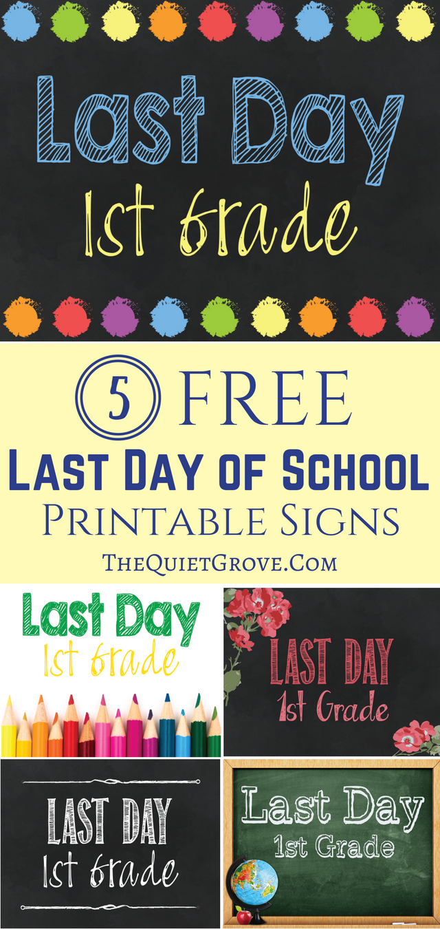 Free Printable Last Day Of School Signs! ⋆ The Quiet Grove - Free Last Day Of School Printables