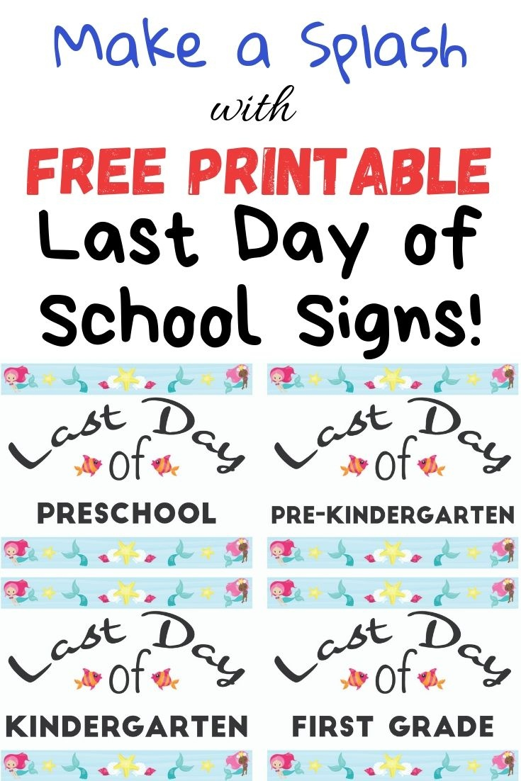 Free Printable Last Day Of School Signs - The Artisan Life - Free Last Day Of School Printables