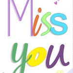 Free Printable Miss You Colored Greeting Card | Printables | Miss   Free Printable We Will Miss You Greeting Cards