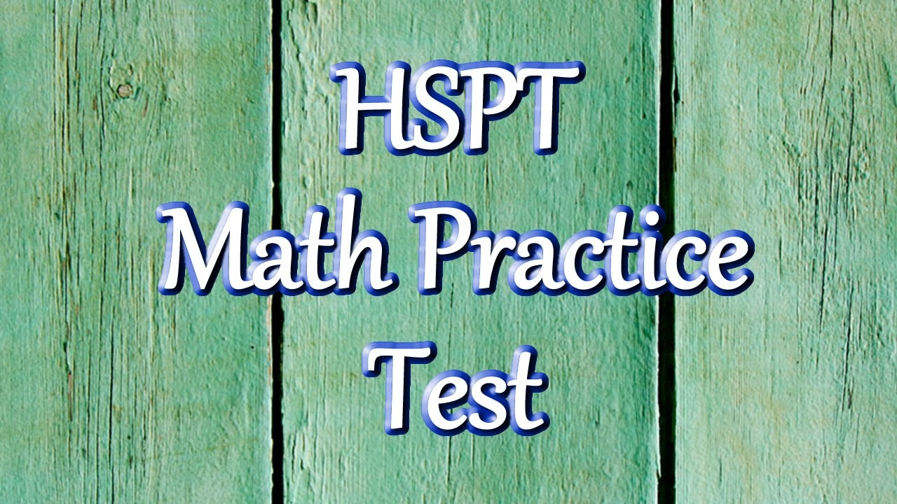 Hspt Math Practice Test (Updated 2019) - Free Printable Hspt Practice Test