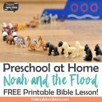 Noah And The Flood Bible Lesson ~ Talking Mom2Mom   Free Printable Kjv Bible Study Lessons
