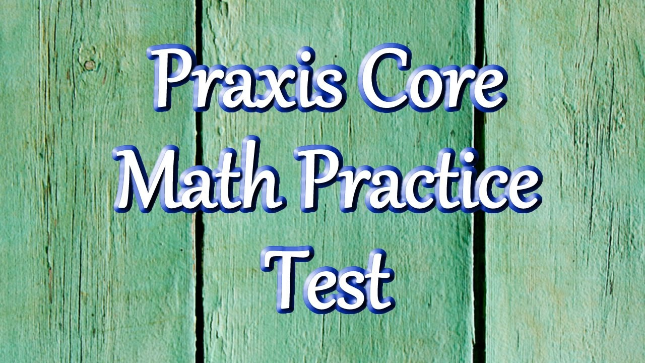 Praxis Math Practice Test (Updated 2019) - Free Printable Praxis Math Practice Test