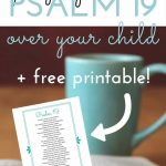 Praying Psalm 19 Over Your Child {Free Printable} | Jules & Co   For This Child We Have Prayed Free Printable