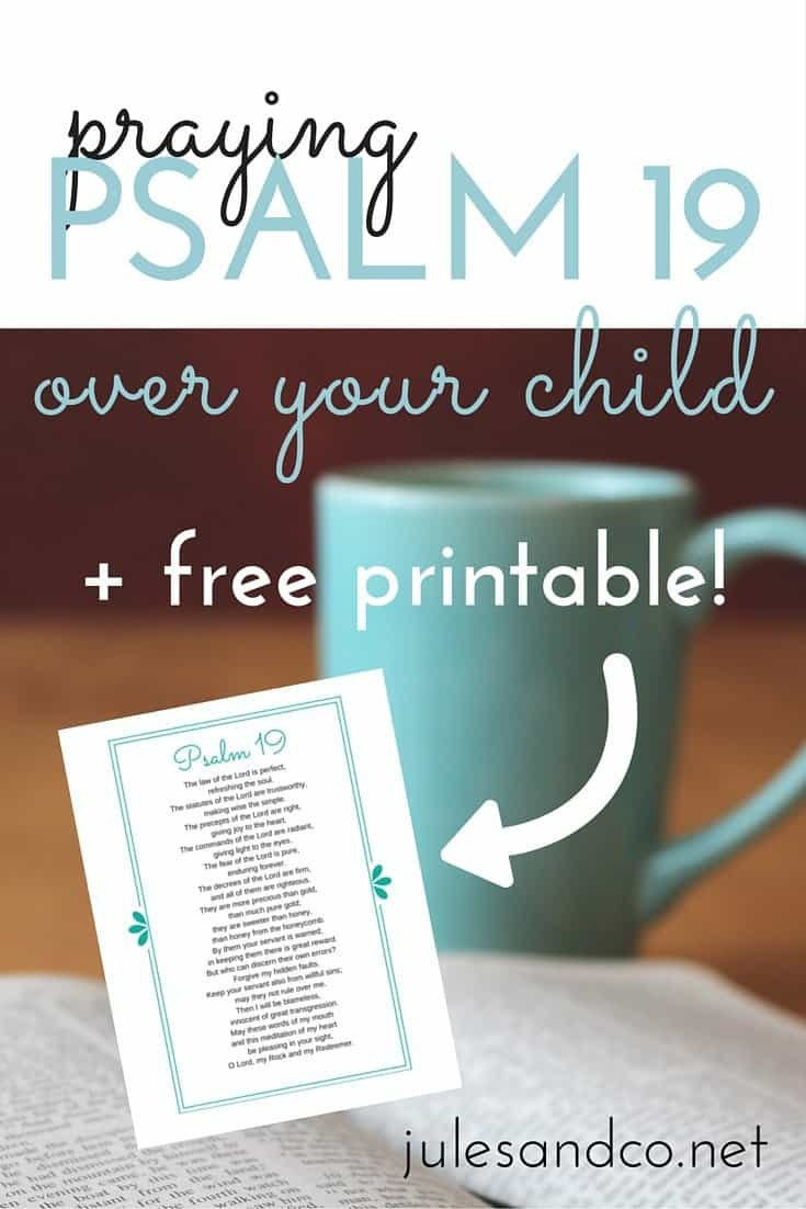 Praying Psalm 19 Over Your Child {Free Printable} | Jules & Co - For This Child We Have Prayed Free Printable