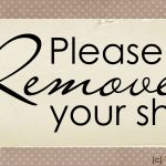 Printable} Please Remove Your Shoes Sign   The Organised Housewife   Free Printable Remove Your Shoes Sign