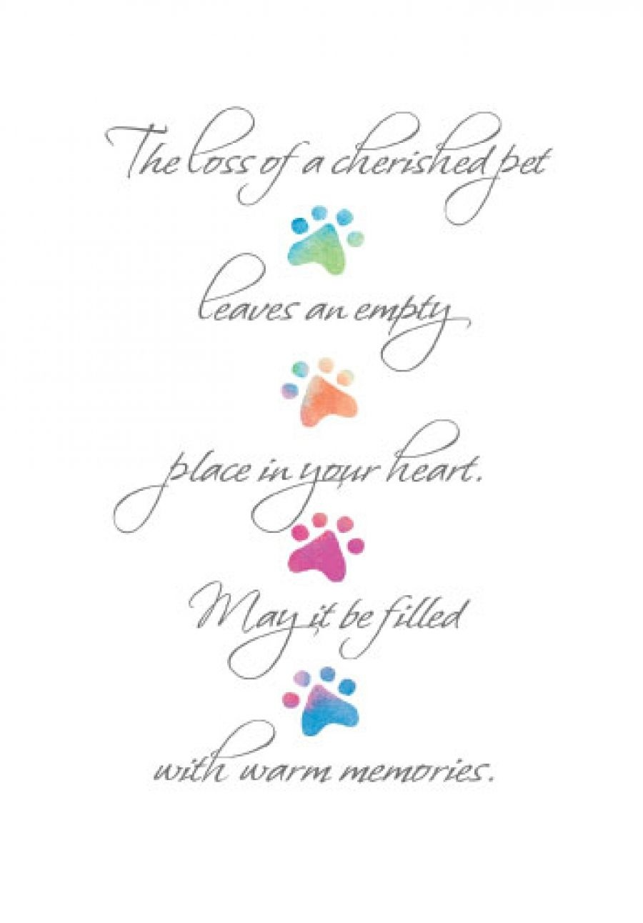 The Loss Of A Cherished Pet Leaves An Empty Place In Your Heart. May - Free Printable Sympathy Card For Loss Of Pet
