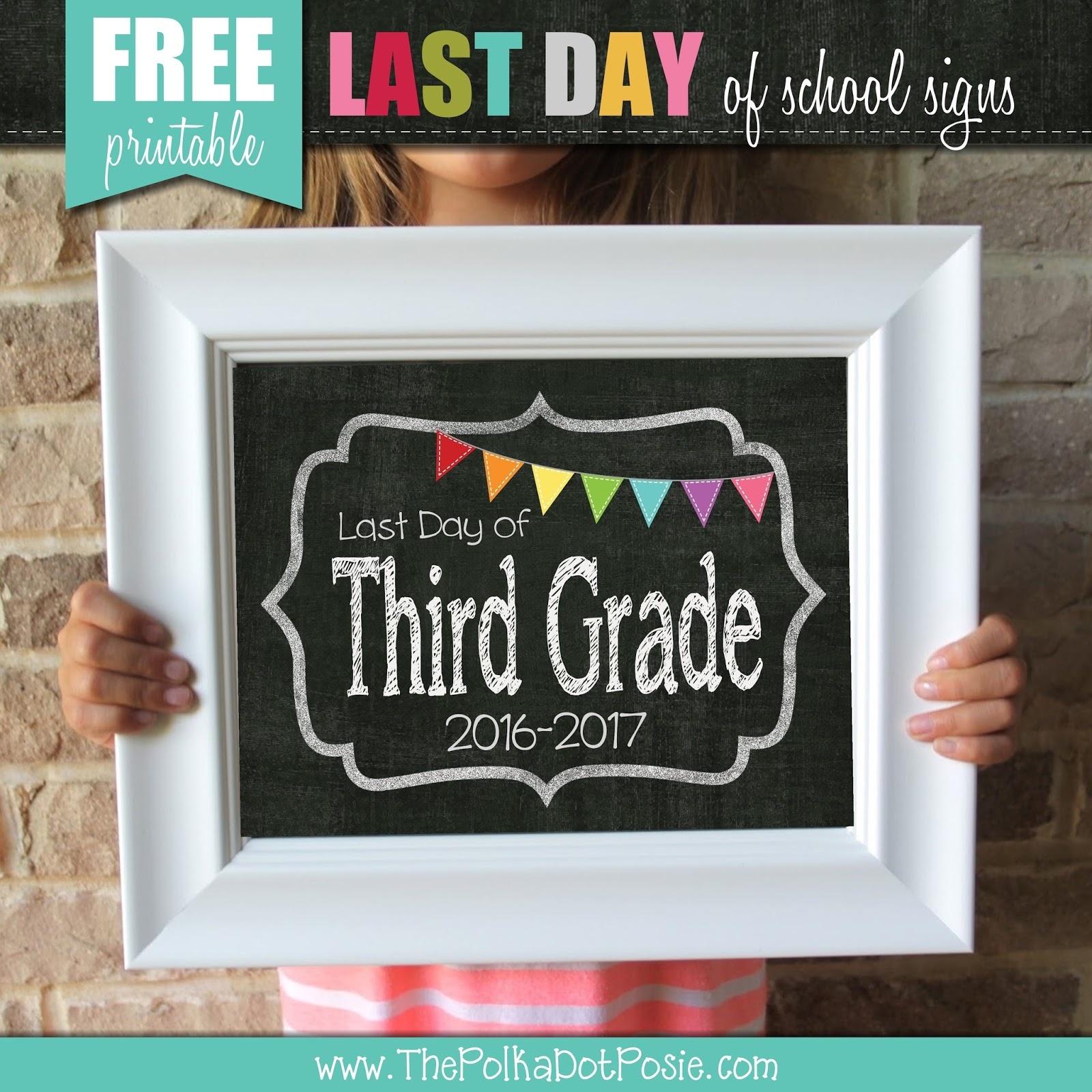 The Polka Dot Posie: Free Printable Last Day Of School Signs! - Free Printable First Day Of School Signs 2017 2018