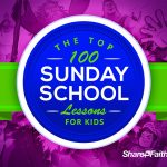 Top 100 Sunday School Lessons For Kids Ministry & Vbs   Free Printable Children's Church Curriculum
