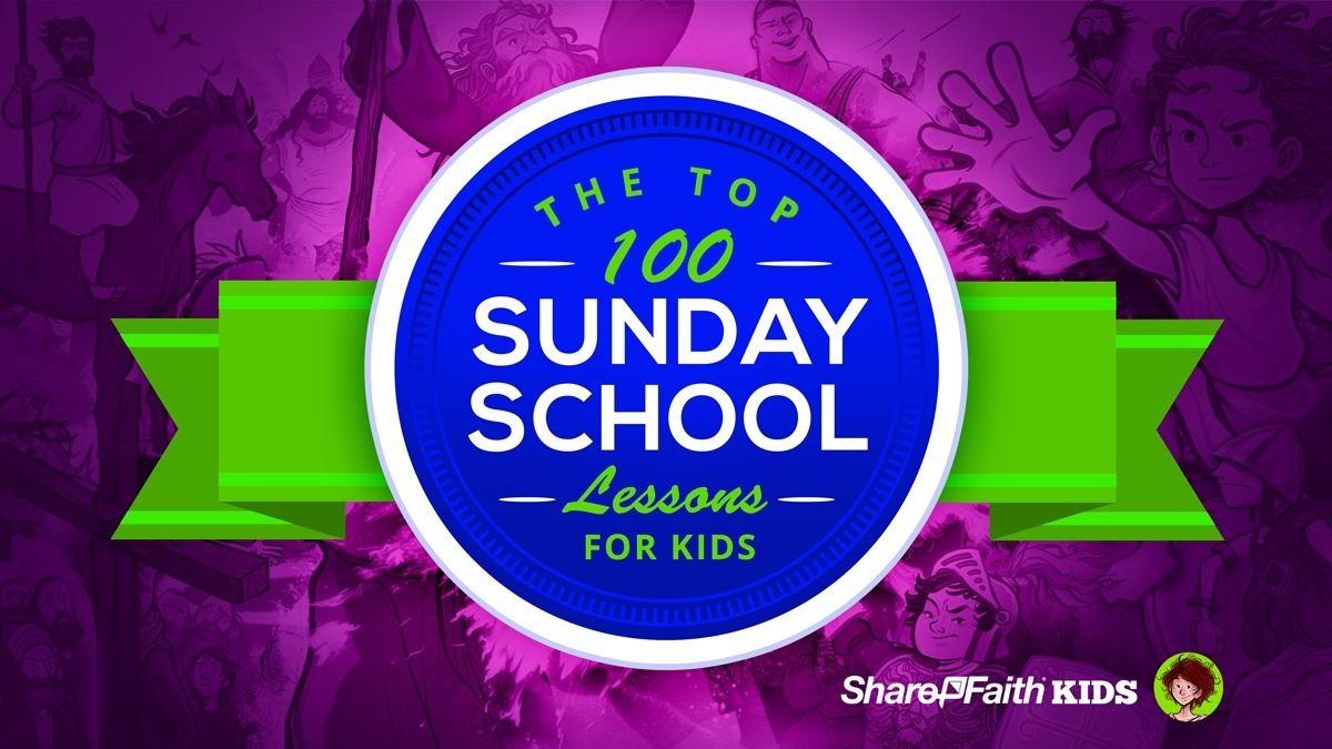 Top 100 Sunday School Lessons For Kids Ministry & Vbs - Free Printable Children's Church Curriculum