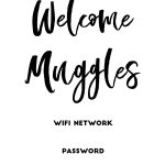 """Welcome Muggles"""" Harry Potter Free Printable Wifi Password Sign   Free Printable Wifi Password Signs"""