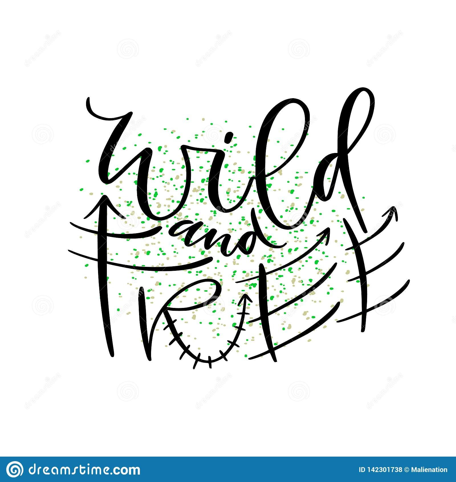 Wild And Free. Hand Drawn Vector Desig Typographic Poster Design - Free Printable Typography Posters