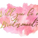 Will You Be My Bridesmaid Free Printable 1 6 X 4 • Fleurieu Weddings   Will You Be My Bridesmaid Free Printable