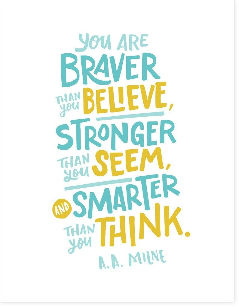 You Are Braver Than You Believe - Free Pdf Download | Well Said - Free Printable Quotes Pdf